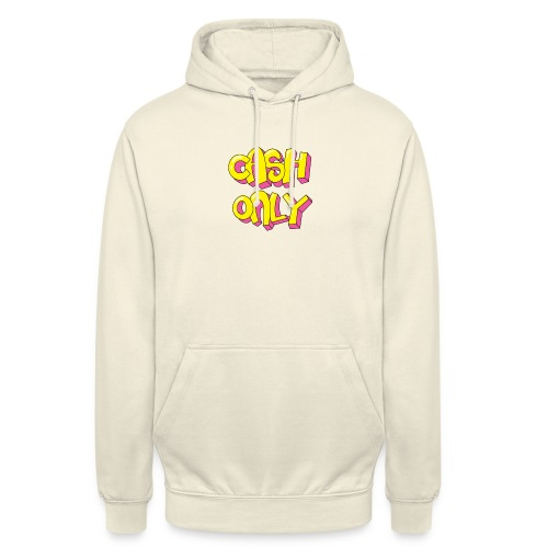 Cash only - Hoodie unisex