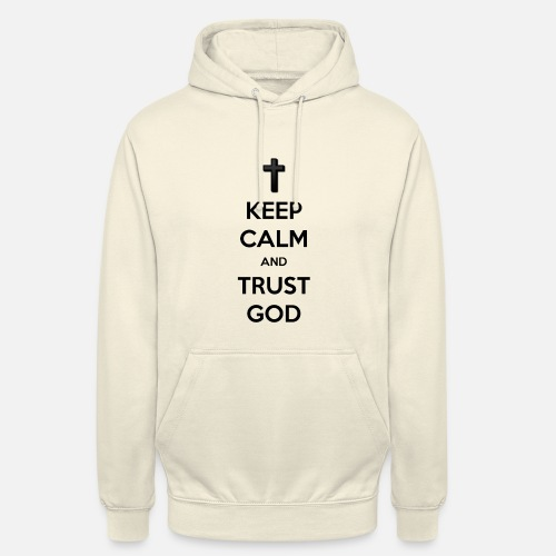 Keep Calm and Trust God (Vertrouw op God) - Hoodie unisex