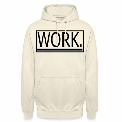 WORK. - Hoodie unisex