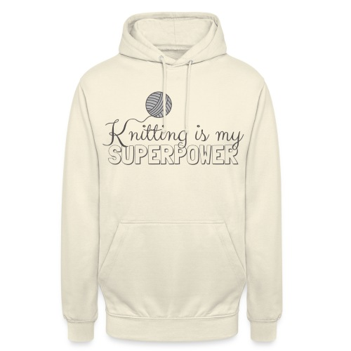 Knitting Is My Superpower - Unisex Hoodie