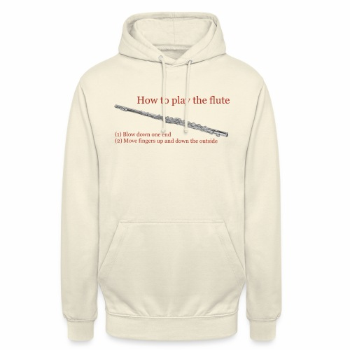 How to play the flute by artist Jon Ball - Unisex Hoodie