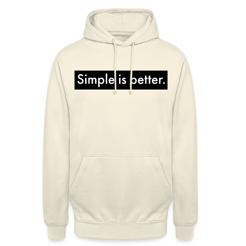 Simple Is Better - Unisex Hoodie