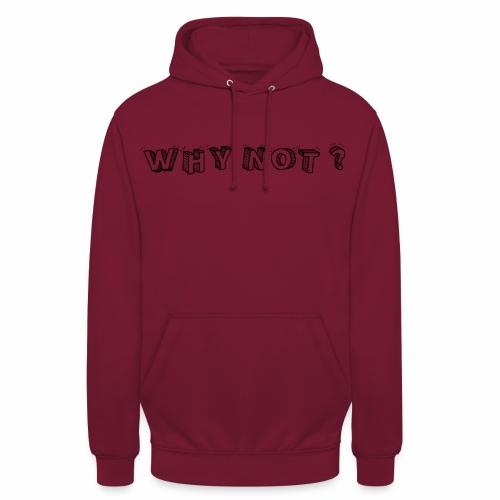 WHY NOT ? (WN) - Sweat-shirt à capuche unisexe