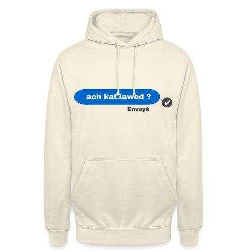 ach kat3awed messenger - Sweat-shirt à capuche unisexe