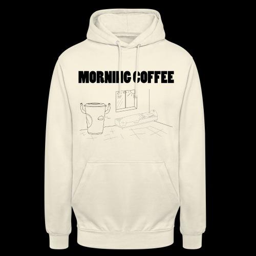 Morning Coffee - Unisex Hoodie