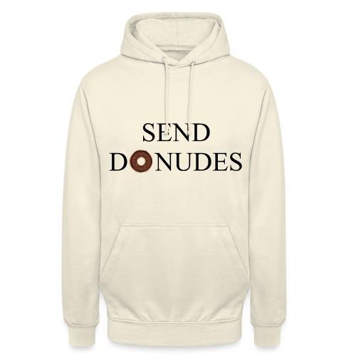 Send Donudes - Unisex Hoodie