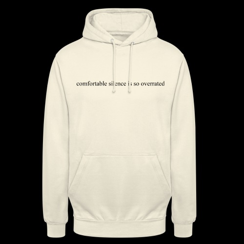 comfortable silence is so overrated - Bluza z kapturem typu unisex