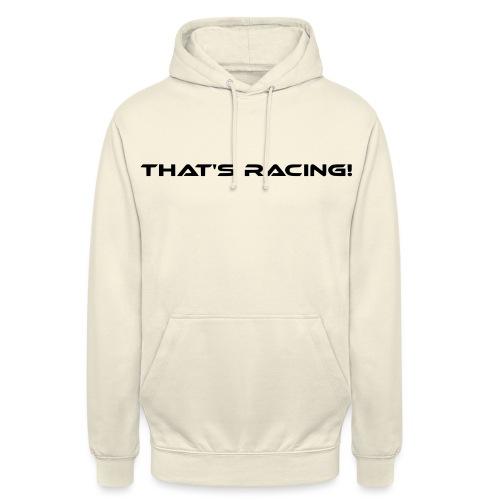 That's Racing! - Unisex Hoodie