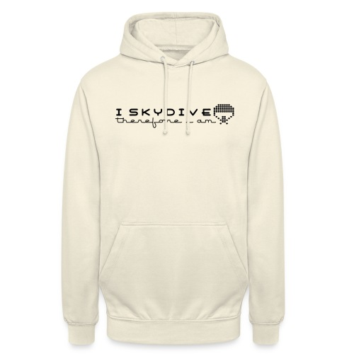 i_skydive_therefore_i_am - Unisex Hoodie