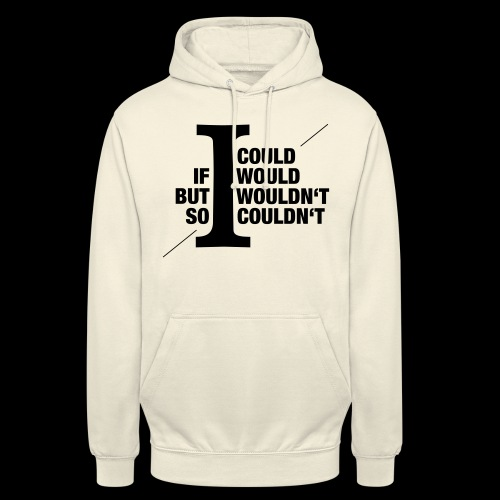 Would/Could - Unisex Hoodie