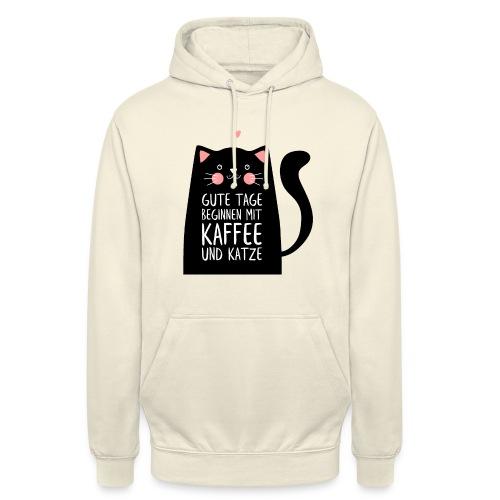 Gute Tage starten mit Kaffee und Katze - Unisex Hoodie