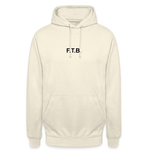 F T B FRONT - Unisex Hoodie