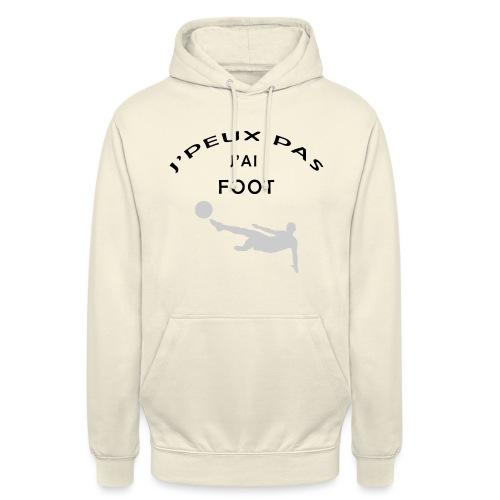J PEUX PAS J AI FOOT - Sweat-shirt à capuche unisexe