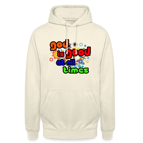 God is Good at all time - Sweat-shirt à capuche unisexe