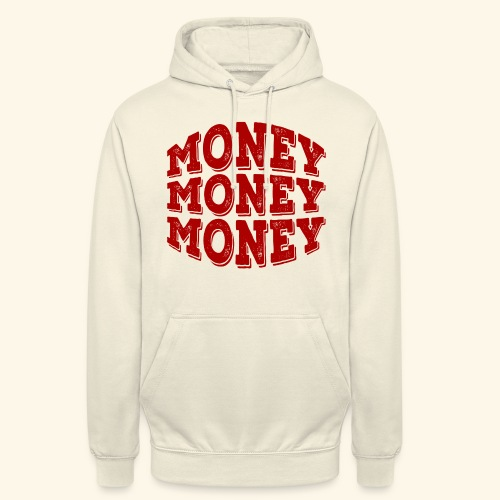 Money money money - Unisex Hoodie