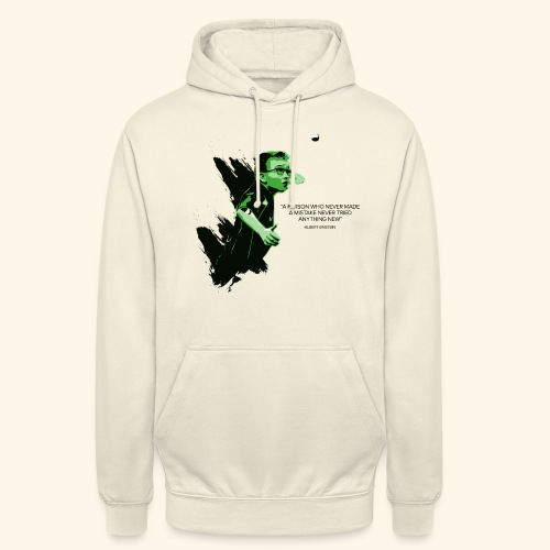 A person who never made mistake never tried any - Unisex Hoodie