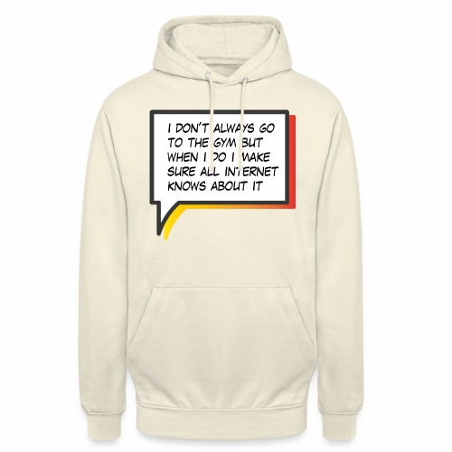 I don t always go to the gym - Unisex Hoodie