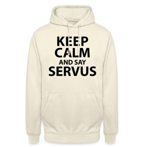 Keep calm and say Servus - Unisex Hoodie