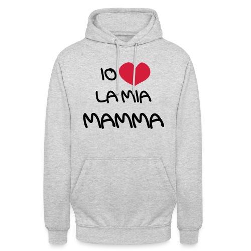 Io Amo La Mia Mamma - Felpa con cappuccio unisex