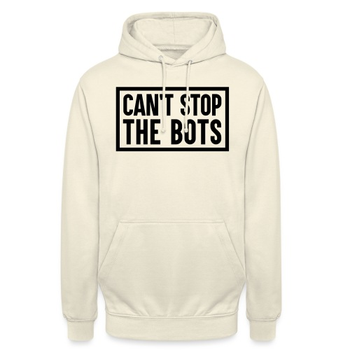 Can't Stop The Bots Premium Tote Bag - Unisex Hoodie