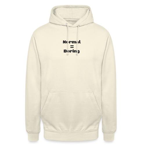 Normal is Boring premium womens t-shirt - Unisex Hoodie
