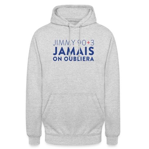 Jimmy 90+3 : Jamais on oubliera - Sweat-shirt à capuche unisexe