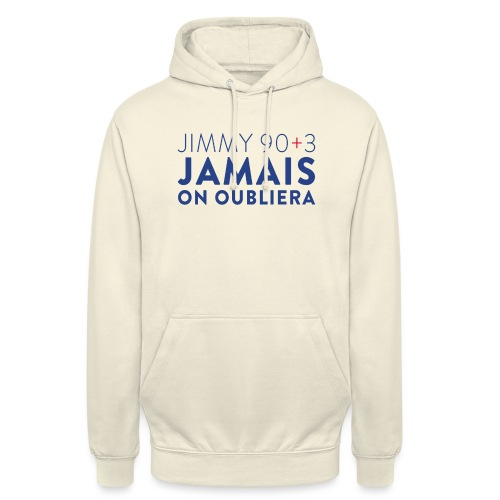 Jimmy 90+3 : Jamais on oubliera - Sweat-shirt à capuche unisexe