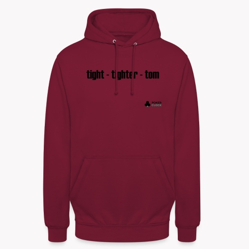 tight - tighter - tom - Unisex Hoodie