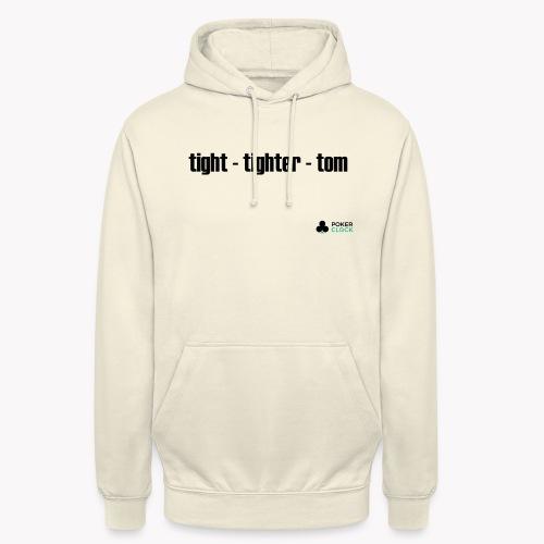 tight - tighter - tom - Unisex Hoodie