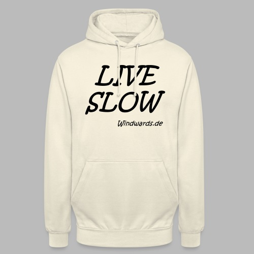 live slow - Unisex Hoodie