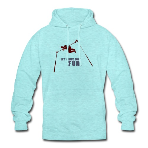 Let s have some FUN - Hoodie unisex