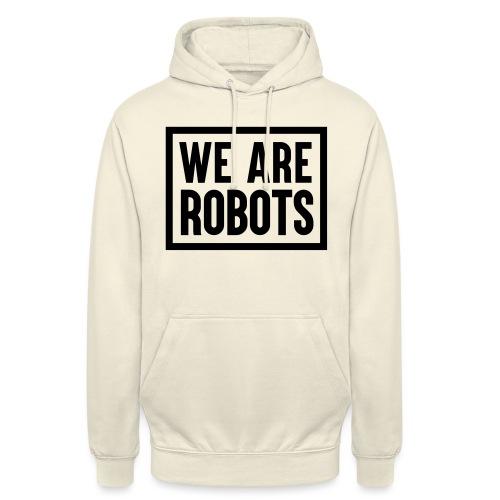 We Are Robots Premium Tote Bag - Unisex Hoodie