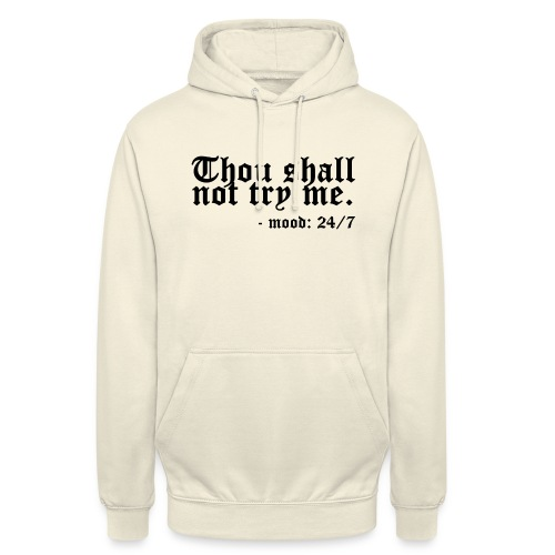 Thou Shall Not Try Me - Unisex Hoodie
