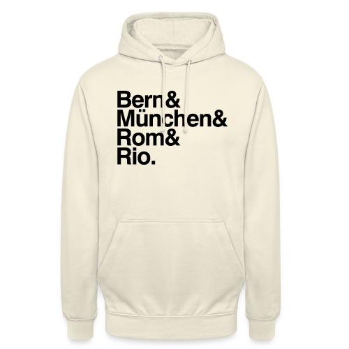 Bern&München&Rom&Rio - Unisex Hoodie