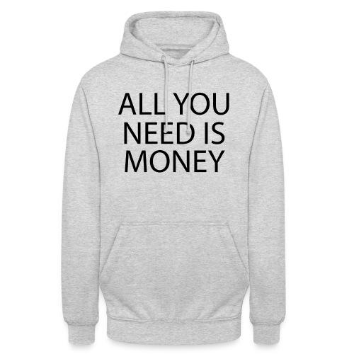 All you need is Money - Unisex-hettegenser