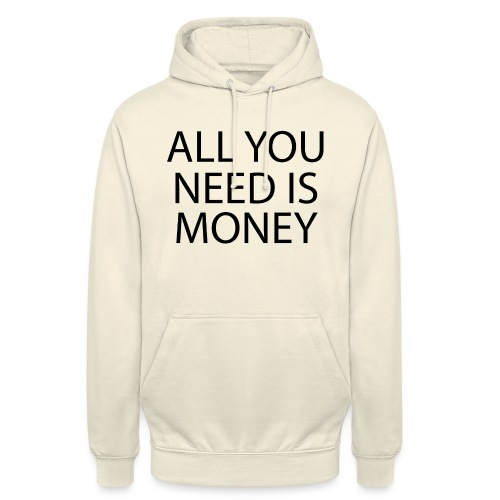All you need is Money - Unisex-hettegenser