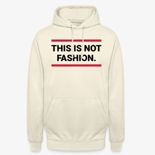 This is not fashion - Unisex Hoodie