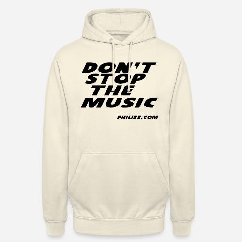 dontstopthemusic - Unisex Hoodie