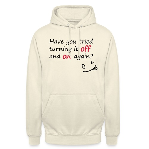 Have you tried turning it off and on again? - Felpa con cappuccio unisex