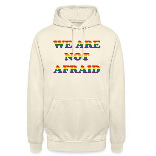 We are not afraid - Unisex Hoodie