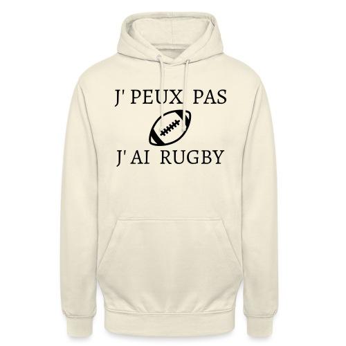 J'peux pas J'ai rugby - Sweat-shirt à capuche unisexe