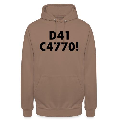 D41 C4770! tradotto: DAI CAZZO! - Felpa con cappuccio unisex