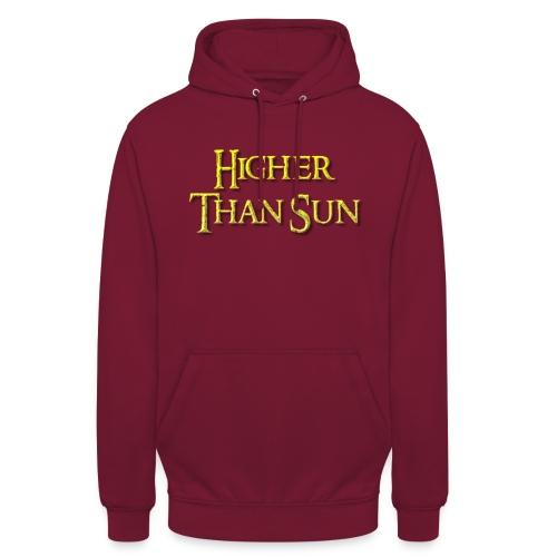 Higher Than Sun - Unisex Hoodie