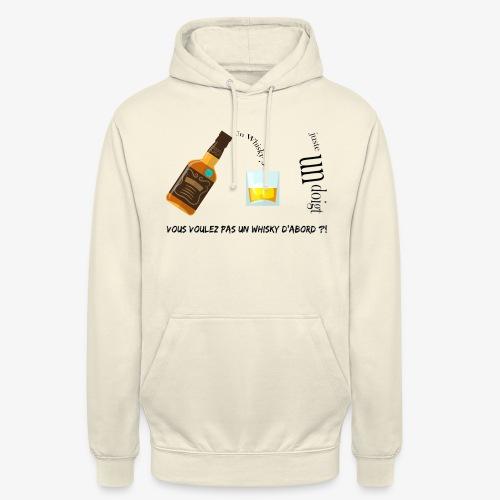 Un whisky ? Juste un doigt - Sweat-shirt à capuche unisexe