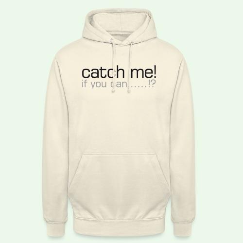 catch me - Unisex Hoodie