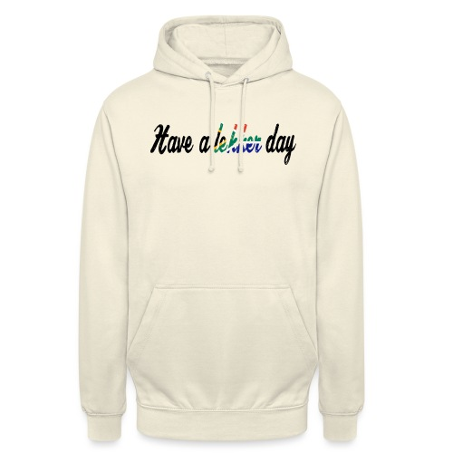 Have a lekker day - Unisex Hoodie
