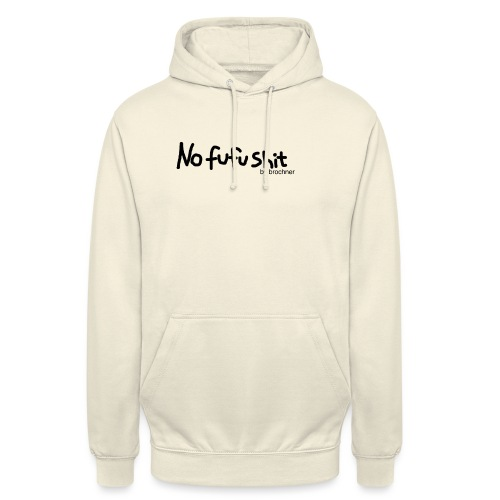 no fufu shit by brochner - Hættetrøje unisex