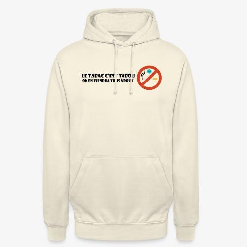 Le tabac c'est tabou - Sweat-shirt à capuche unisexe