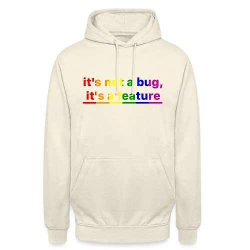 It's not a bug, it's a feature (Rainbow pride( - Sudadera con capucha unisex
