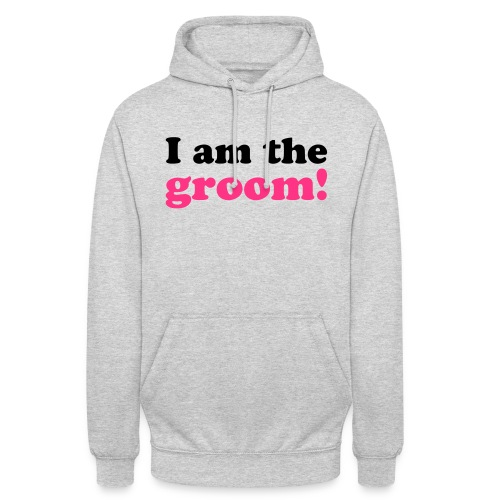 I am the groom! - Unisex Hoodie